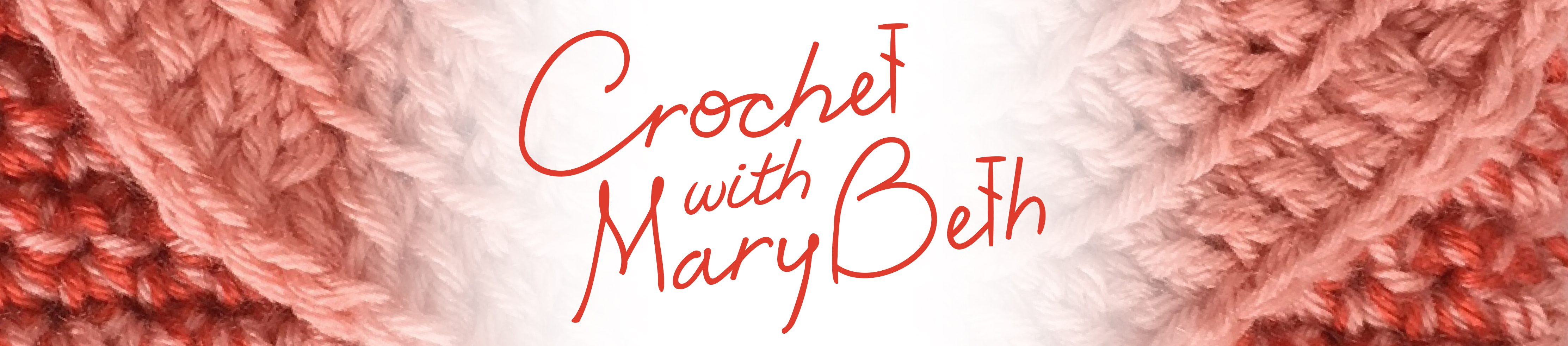 Crochet with Mary Beth