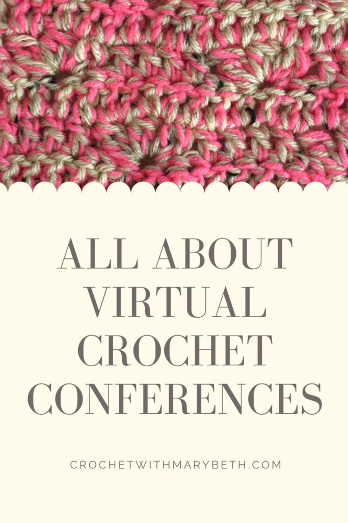Are you missing crochet conferences because you can't travel right now? I have great news! Your favorite conferences have moved online goody bags, coffee chats, keynotes, yarn marketplaces, and all! Click through to my site, Crochet with Mary Beth, where I explain conference options, how they work, how much they cost, and what to expect.