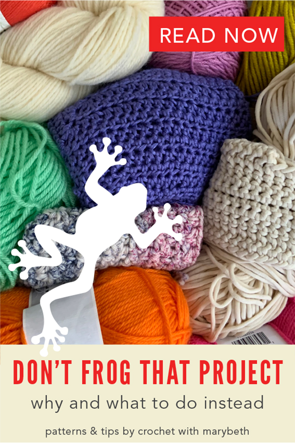 Stop frogging your crochet projects!  It's bad fro your crojo.  Find out why and what to do instead in this inspirational article prompted by some creative advice.  Read it now.  #crochetproject #crochetinspiration #froggedproject #crojo