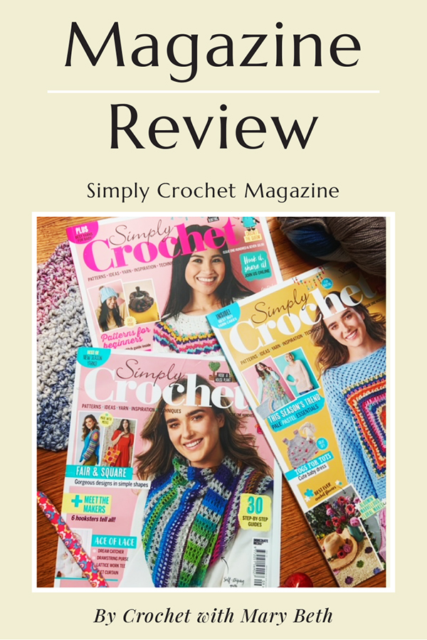 """Are you thinking about subscribing to Simply Crochet Magazine?  I subscribed and I've received 3 issues so far.  In this review I share what I like and don't like about the magazine.  As well as, how receiving a magazine from the UK works if you live in the US, what comes with your subscription, tips on getting the best price, and my experience with their customer service .  And I of course answer your number one question, """"do the gifts come with the magazine?""""  Read now."""